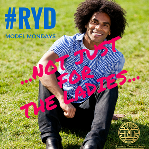 RYD Model Mondays_Not Just For The Ladies.png