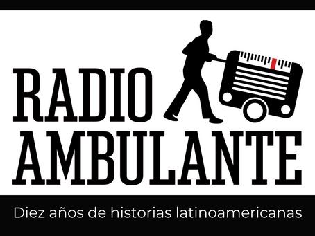 RADIO AMBULANTE CUMPLE 10 AÑOS DE EMISIÓN