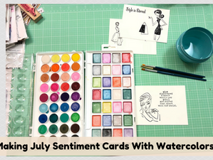 Making July Sentiment Cards With Watercolors