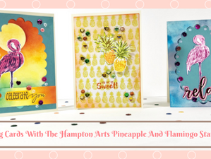 Making Cards With The Hampton Arts Pineapple And Flamingo Stamp Set