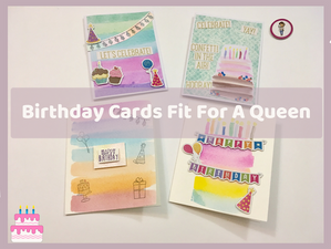 Birthday Cards Fit For A Queen