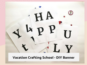 Vacation Crafting School - Day Two; DIY Banner