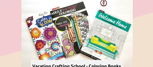 Vacation Crafting School - Day One; Coloring Books