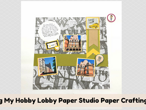 Using My Hobby Lobby Paper Studio Paper Crafting Kit