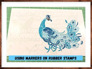 Using Markers on Rubber Stamps