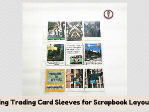 Using Trading Card Sleeves for Scrapbook Layouts
