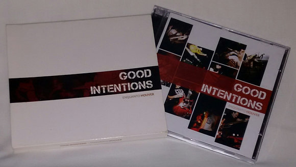 Good Intentions - Enquanto Houver