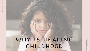 Why is Healing Childhood Wounds So Important?