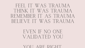 Your Trauma Was Real (It Doesn't Matter What Anyone Says)