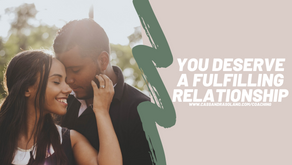 You're Deserving of a Fulfilling Relationship