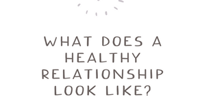 What Does A Healthy (Conscious) Relationship Look Like?