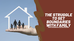 The Struggle to Set Boundaries with Family