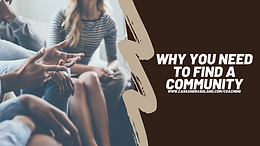 Why You Need To Find A Community