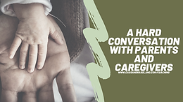 A Hard Conversation with Parents and Caregivers