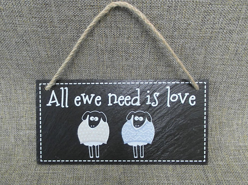 Slate Sheep 'All you need is Love' Funny Sign