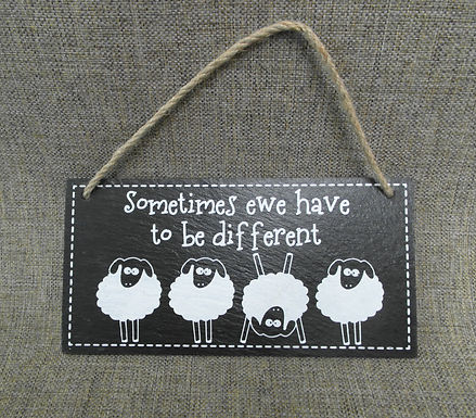 Slate Sheep 'Ewe Have to be Different' Funny Sign