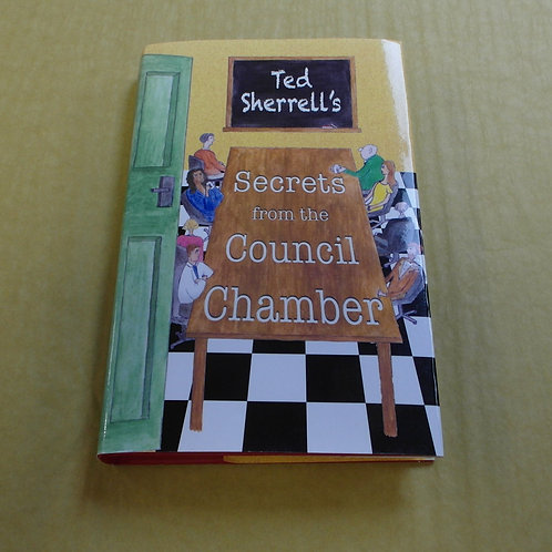 Secrets from the Council Chamber - Ted Sherrell