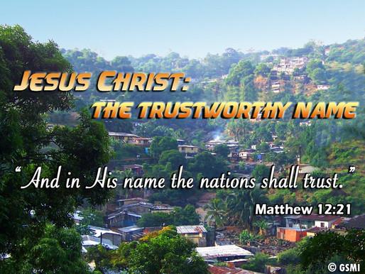 THE TRUSTWORTHY NAME