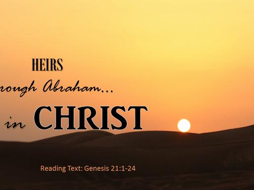 HEIRS- THROUGH ABRAHAM IN CHRIST!