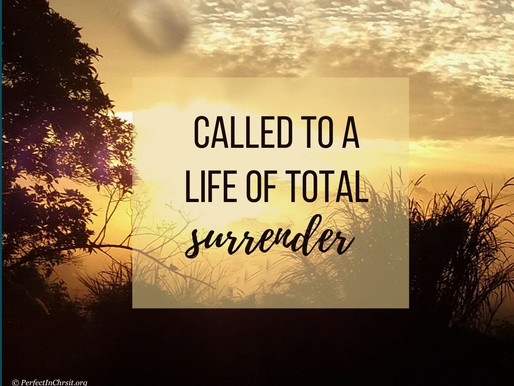 CHRISTIAN LIFE: A LIFE OF ABSOLUTE SURRENDER