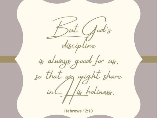 The Benefit in GOD's Discipline