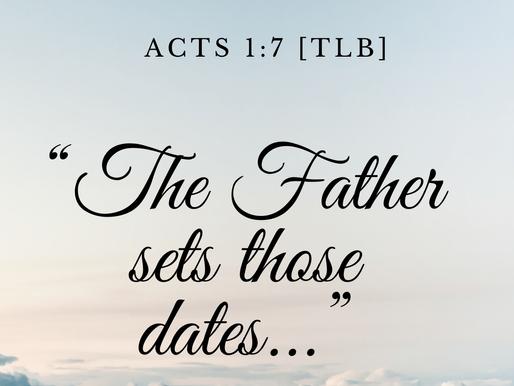 FATHER SETS THOSE DATES!