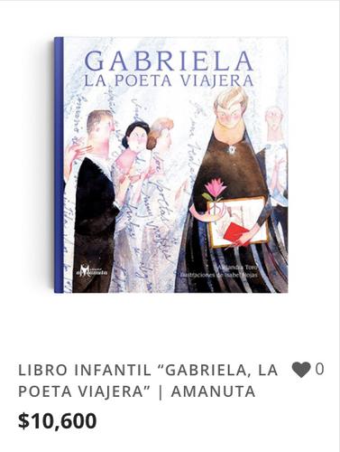 """LIBRO INFANTIL """"GABRIELA, LA POETA VIAJE"""