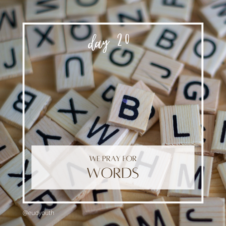 Day 20 · Let's pray for words