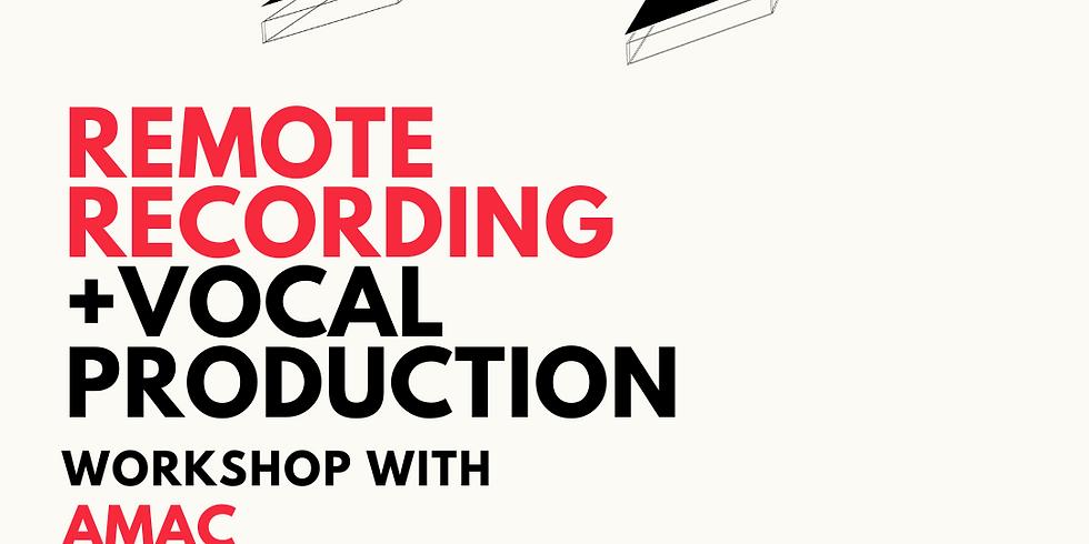 Remote Recording & Vocal Production Workshop