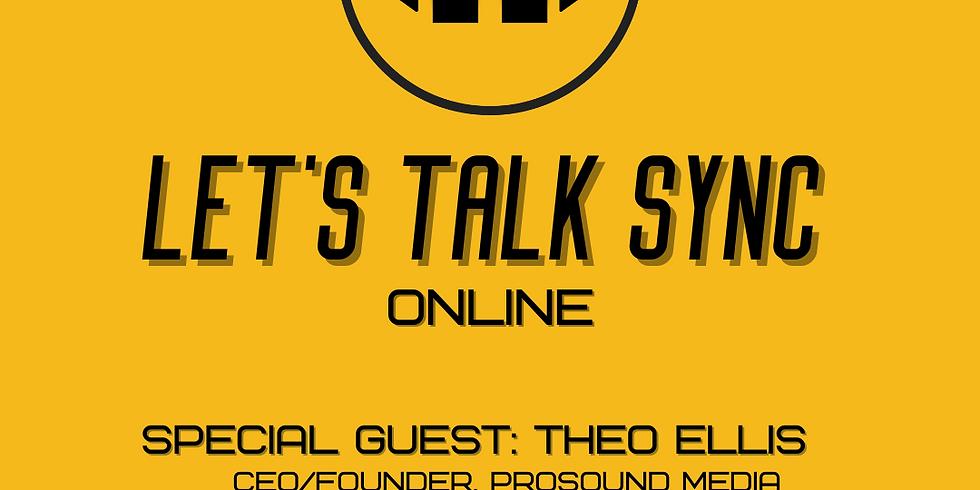 Let's Talk Sync w/ Theo Ellis