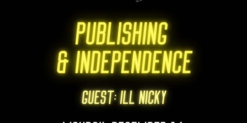 Publishing & Independence with ill Nicky