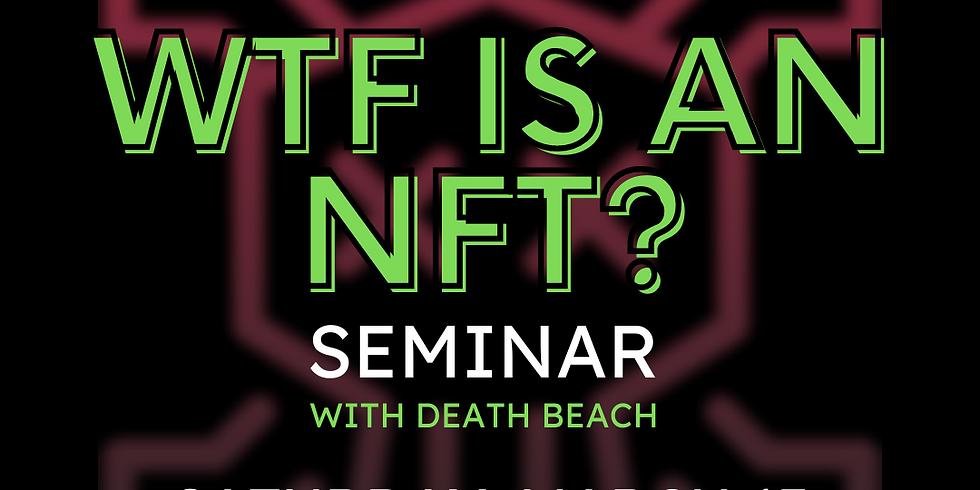 WTF is an NFT? Seminar with Death Beach