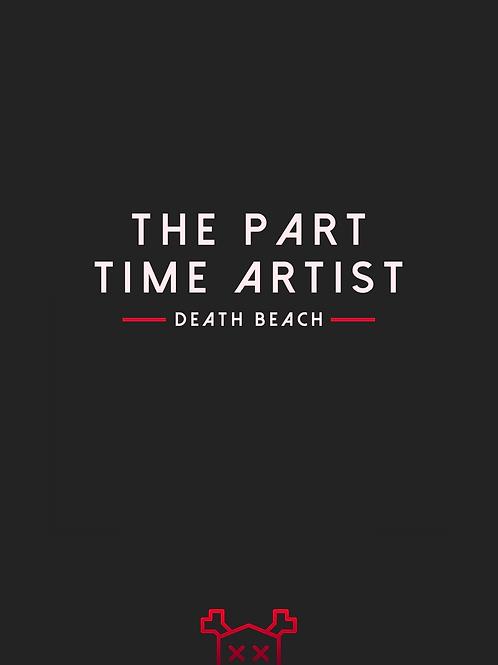 The Part Time Artist by Death Beach