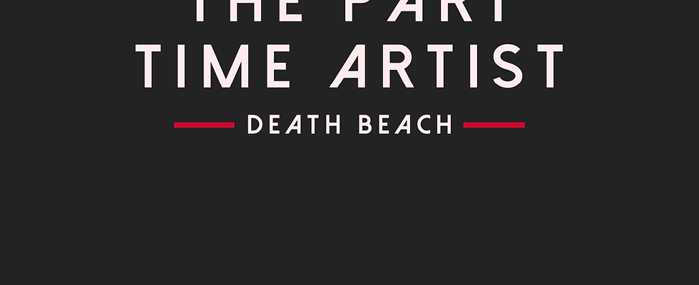 The Part Time Artist by Death Beach