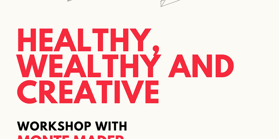 Healthy, Wealthy, and Creative