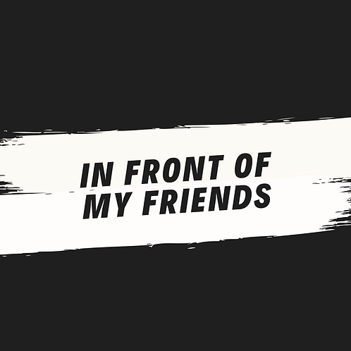 in front of my friends (acapella)