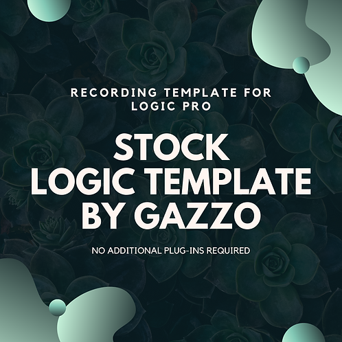Gazzo's Logic Recording Template (Stock Plug-ins)