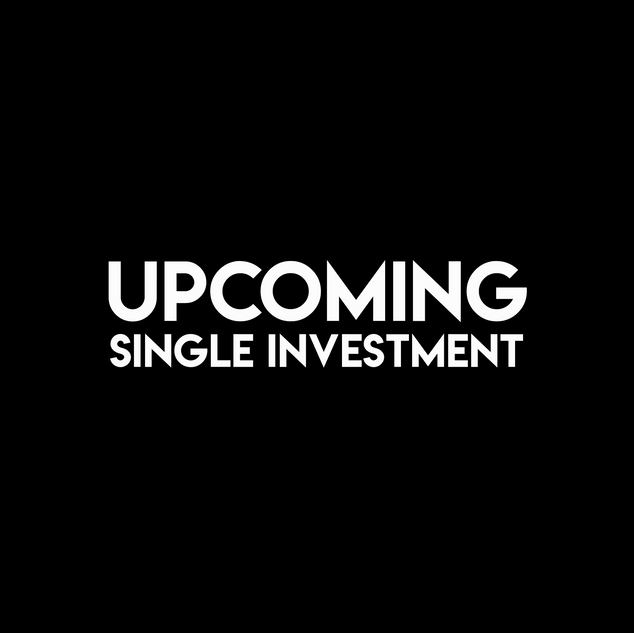 Upcoming Single Investment