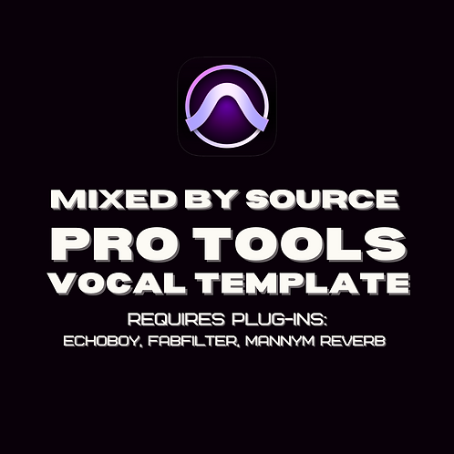Mixed by Source Pro Tools Template