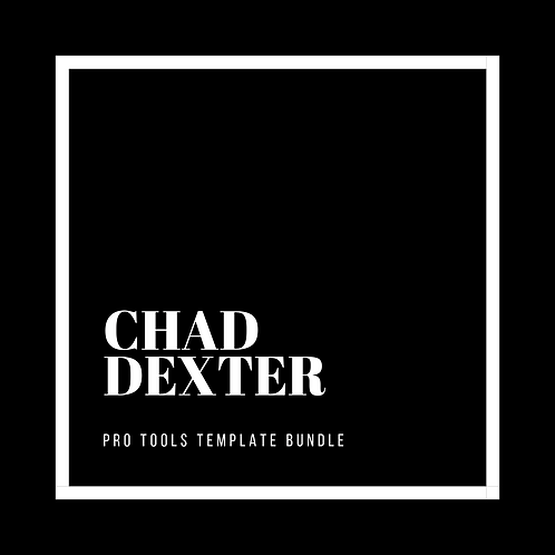 Chad Dexter Pro Tools Template (Bundle)