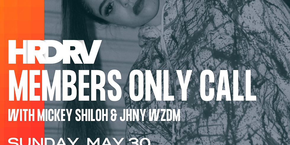 Members Only Call with Mickey & JHNY