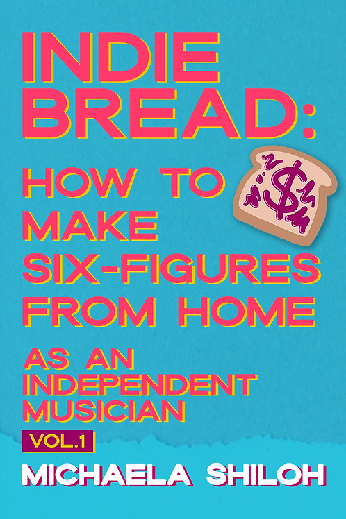 Indie Bread: How To Make Six-Figures From Home as an Independent Musician