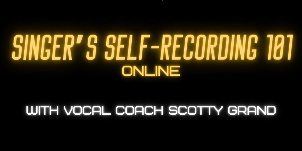Singer's Self-Recording 101 with Scotty Grand