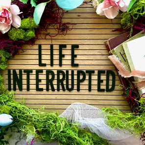 A Warm Cup of Comfort: Life, Interrupted