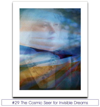 #29 The Cosmic Seer for Invisible Dreams
