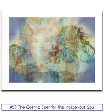 #58 The Cosmic Seer for The Indigenous Soul