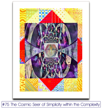 #75 The Cosmic Seer of Simplicity within the Complexity