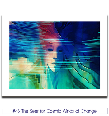 #43 The Seer for Cosmic Winds of Change