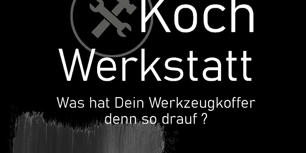 Koch Werkstatt
