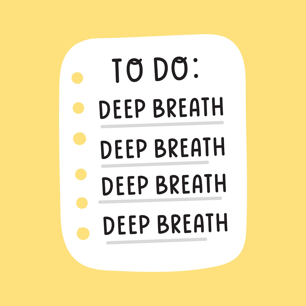 To do list with reminders to take deep breaths